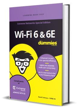 Wi-Fi 6 and Wi-Fi 6E for dummies book published by Extreme Networks