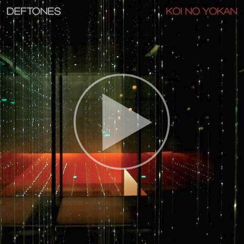 play koi no yokan Deftones Reveal Epic New Koi No Yokan Album Stream